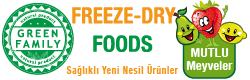 MUTLU MEYVELER & GREEN FAMILY FREEZE-DRY FOODS