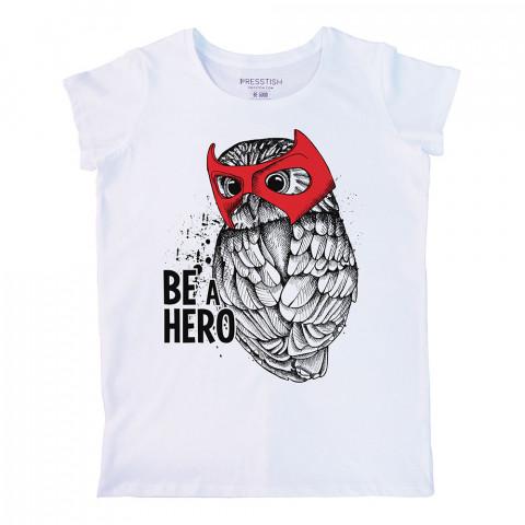 Be A Hero baskılı tasarım tişört. %100 pamuklu baskılı bayan tişört. Presstish tasarım baskılı tişört. Hediyelik kadın tişört. Tişört baskı. Baskılı tasarım tshirt.