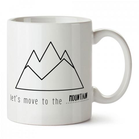 Let's Move To The Mountain dağ kafa tasarım baskılı porselen kupa bardak (mug). Presstish marka resimli hediyelik kupa bardak modeli. Tasarım kahve kupası. Baskılı mug.