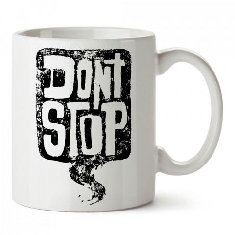Don't Stop yazılı tasarım baskılı porselen kupa bardak (mug). Presstish marka resimli hediyelik kupa bardak modeli. Tasarım kahve kupası. Baskılı mug.