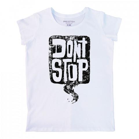 Don't Stop baskılı tasarım tişört. %100 pamuklu baskılı bayan tişört. Presstish tasarım baskılı tişört çeşitleri. Hediyelik kadın tişört. Tişört baskı. Baskılı tshirt.