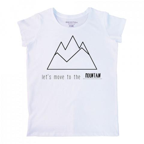 Let's Move To The Mountain baskılı tasarım tişört. %100 pamuklu baskılı bayan tişört. Presstish tasarım baskılı tişört. Hediyelik kadın tişört. Tişört baskı.