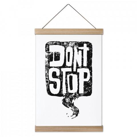 Don't Stop Ahşap Çerçeveli Kanvas Poster, duvar dekorasyonlarınız için harika bir seçim. Ev ve ofisleriniz Presstish duvar süsleri ile şık bir görünüm kazanıyor.