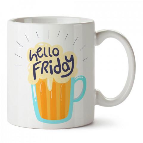 Hello Friday (Merhaba Cuma) yazılı tasarım baskılı porselen kupa bardak modelleri (mug bardak). Bira severler için en güzel hediye. Kahve kupası.