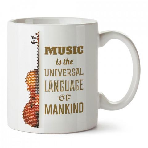 Müzik İnsanlığın Evrensel Dilidir yazılı tasarım baskılı porselen kupa bardak modelleri (mug bardak). Keman severlere en güzel hediye. Kahve kupası.