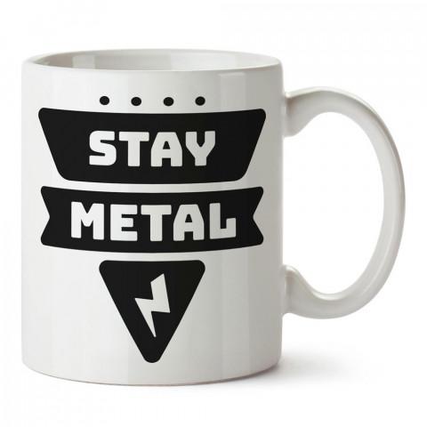 Stay Metal tasarım baskılı porselen kupa bardak modelleri (mug bardak). Metal müzik severlere en güzel hediye. Kahve kupası.