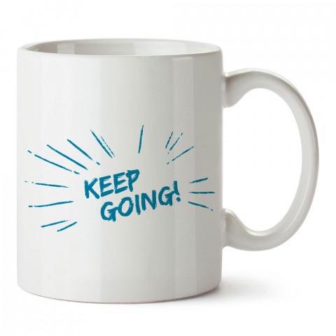 Keep Going tasarım baskılı porselen kupa bardak modelleri (mug bardak). Kahve kupası.