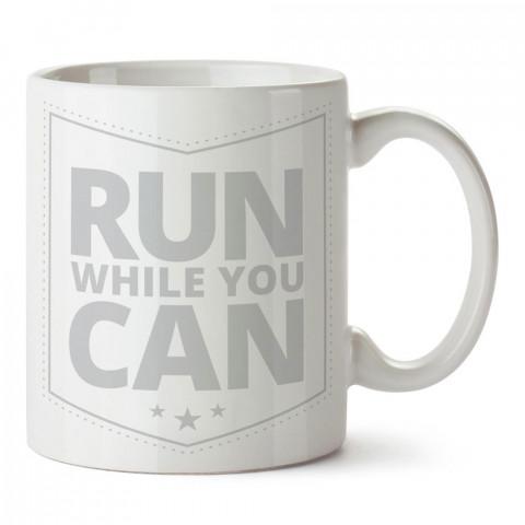 Hala Yapabiliyorken Koş tasarım baskılı porselen kupa bardak modelleri (mug bardak). Kahve kupası.