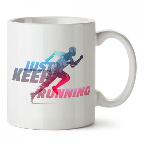 Just Keep Running tasarım baskılı porselen kupa bardak modelleri (mug bardak). Kahve kupası.