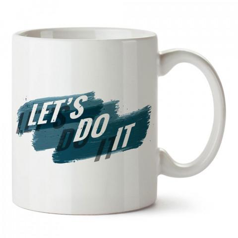 Let's Do It tasarım baskılı porselen kupa bardak modelleri (mug bardak). Kahve kupası.