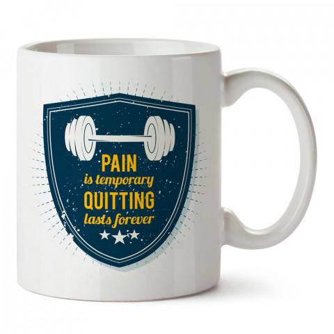 Ağrı Geçicidir Bırakmak Sonsuz tasarım baskılı porselen kupa bardak modelleri (mug bardak). Bodycilere ve vücut geliştiricilere hediye. Kahve kupası.