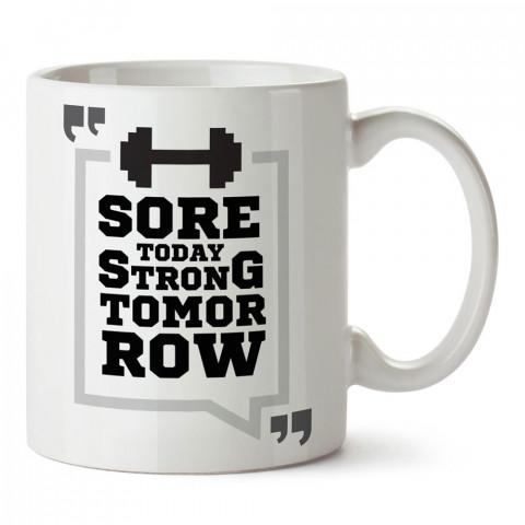 Bugün Ağrılı Yarın Güçlü tasarım baskılı porselen kupa bardak modelleri (mug bardak). Bodyci, fitnesscı ve vücut geliştirici için hediye. Kahve kupası.