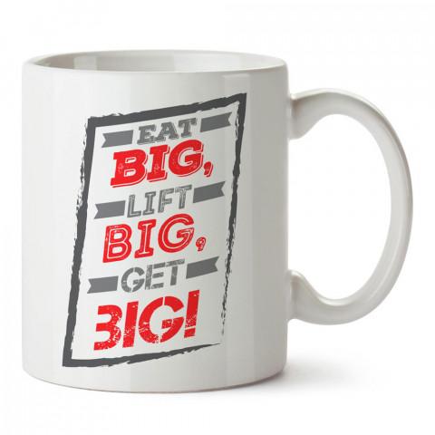 Eat Big Lift Big Get Big tasarım baskılı porselen kupa bardak modelleri (mug bardak). Bodyci, fitnesscı ve vücut geliştirici için hediye. Kahve kupası.