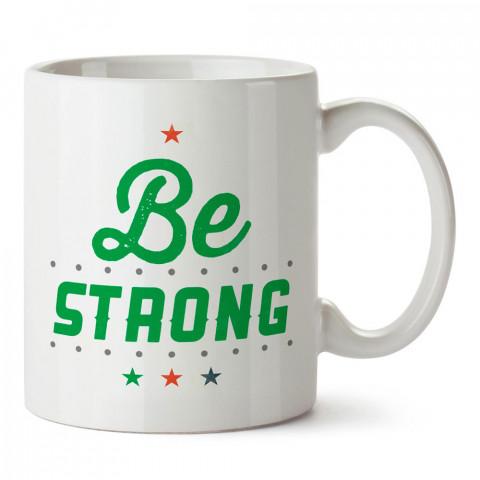 Be Strong Güçlü Ol tasarım baskılı porselen kupa bardak modelleri (mug bardak). Bodyci, fitnesscı ve vücut geliştirici için hediye. Kahve kupası.