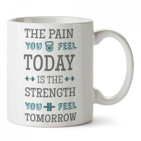 Bugünün Acısı Yarının Gücüdür tasarım baskılı porselen kupa bardak modelleri (mug bardak). Bodyci, fitnesscı ve vücut geliştirici için hediye. Kahve kupası.