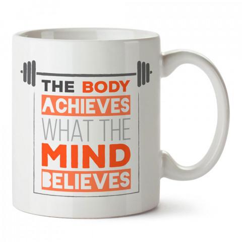Vücut Zihinin İnandığı Şeye Ulaşır baskılı porselen kupa bardak modelleri (mug bardak). Bodyci, fitnesscı ve vücut geliştirici için hediye. Kahve kupası.