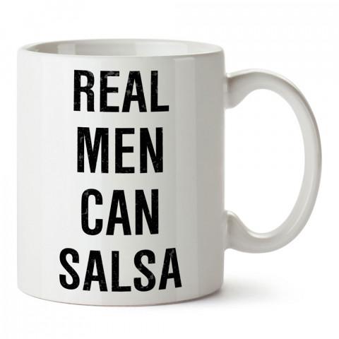 Gerçek Erkekler Salsa Yapar tasarım baskılı porselen kupa bardak modelleri (mug bardak). Dansçılara ve Salsa sevenlere hediye. Kahve kupası.