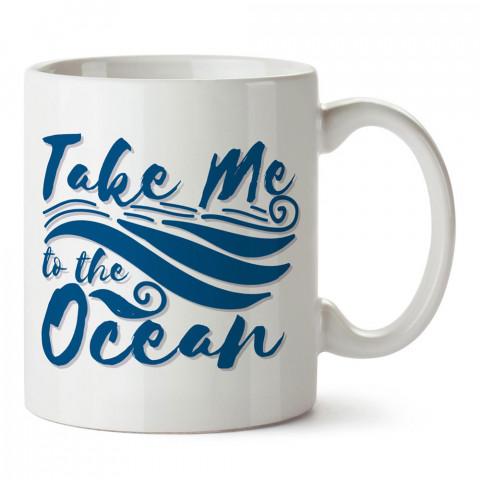 Beni Okyanusa Götür tasarım baskılı porselen kupa bardak modelleri (mug bardak). Denizcilere, yelkencilere ve deniz sevenlere hediye. Kahve kupası.