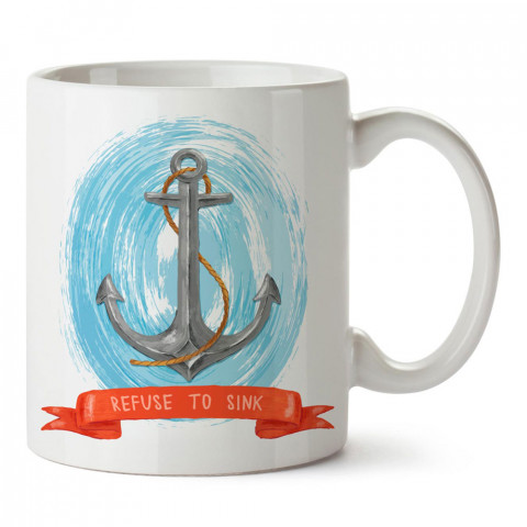 Refuse To Sink tasarım baskılı porselen kupa bardak modelleri (mug bardak). Denizcilere, yelkencilere ve deniz sevenlere hediye. Kahve kupası.