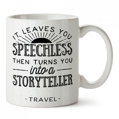 Seyahat Sizi Bir Masalcı Yapar tasarım baskılı porselen kupa bardak modelleri (mug bardak). Doğa, Tatil ve seyahat sevenlere hediye. Kahve kupası.