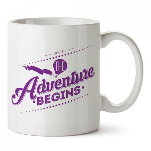 Ve Böylece Macera Başlar tasarım baskılı porselen kupa bardak modelleri (mug bardak). Doğa, Tatil ve seyahat sevenlere en güzel hediye. Kahve kupası.