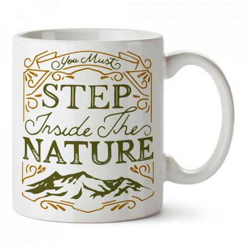 Doğaya Adım Atmalısın tasarım baskılı porselen kupa bardak modelleri (mug bardak). Doğa, Macera, Tatil ve seyahat sevenlere hediye. Kahve kupası.