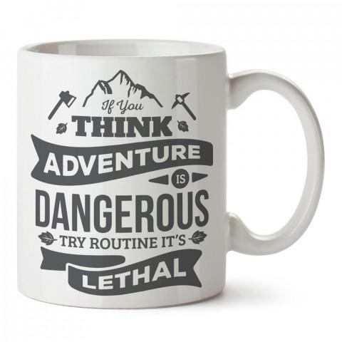Rutinlik Ölümcüldür tasarım baskılı porselen kupa bardak modelleri (mug bardak). Doğa, macera, kamp, tatil ve seyahat sevenlere hediye. Kahve kupası.