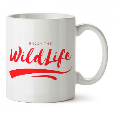 Vahşi Yaşamın Tadını Çıkar tasarım baskılı porselen kupa bardak modelleri (mug bardak). Doğa, macera, kamp ve tatil sevenlere hediye. Kahve kupası.