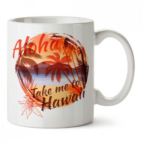 Beni Hawaii'ye Götür tasarım baskılı porselen kupa bardak modelleri (mug bardak). Yaz mevsimi, tatil ve seyahat sevenlere en güzel hediye. Kahve kupası.