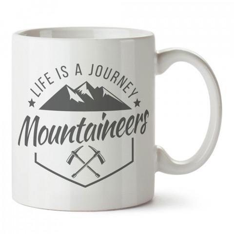 Hayat Bir Yolculuktur Dağcı tasarım baskılı porselen kupa bardak modelleri (mug bardak). Dağcılara, orman ve doğaseverlere en güzel hediye. Kahve kupası.