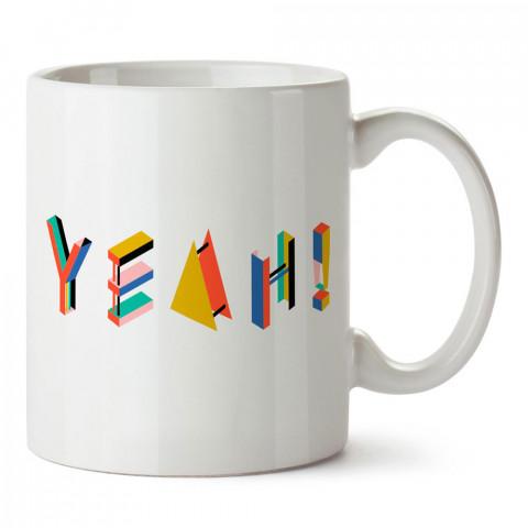 Yeah Yazılı tasarım baskılı porselen kupa bardak modelleri (mug bardak). Sevdiklerinizi mutlu edecek hediyeler. Kahve kupası.