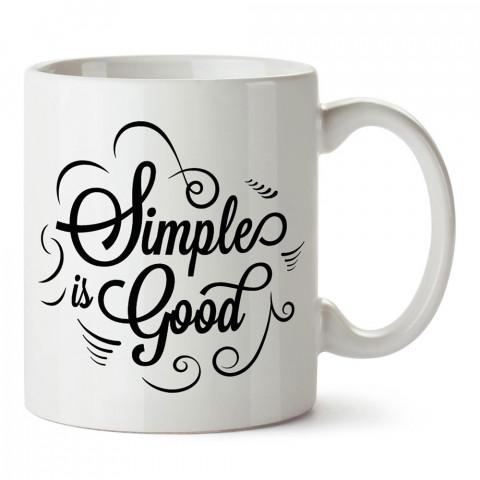 Basit İyidir tasarım baskılı porselen kupa bardak modelleri (mug bardak). Yazılı tasarımlı baskılı hediyelik ürünler. Kahve kupası.