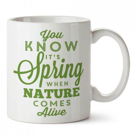 Doğa Canlandığında Bahar Gelir tasarım baskılı porselen kupa bardak modelleri (mug bardak). Yazılı tasarımlı baskılı hediyelik ürünler. Kahve kupası.