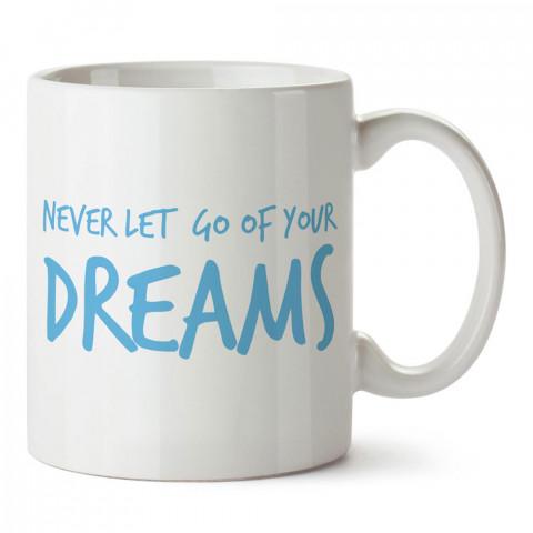 Hayallerinden Vazgeçme yazılı tasarım baskılı porselen kupa bardak modelleri (mug bardak). Yazılı desenli hediyelik ürünler. Kahve kupası.