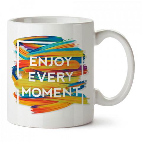 Her Anın Tadını Çıkar yazılı tasarım baskılı porselen kupa bardak modelleri (mug bardak). Yazılı desenli hediyelik ürünler. Kahve kupası.