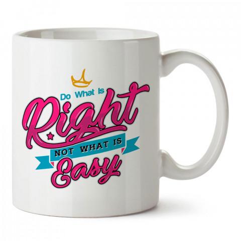 Kolayı Değil Doğruyu Yap yazılı tasarım baskılı porselen kupa bardak modelleri (mug bardak). Yazılı desenli hediyelik ürünler. Kahve kupası.