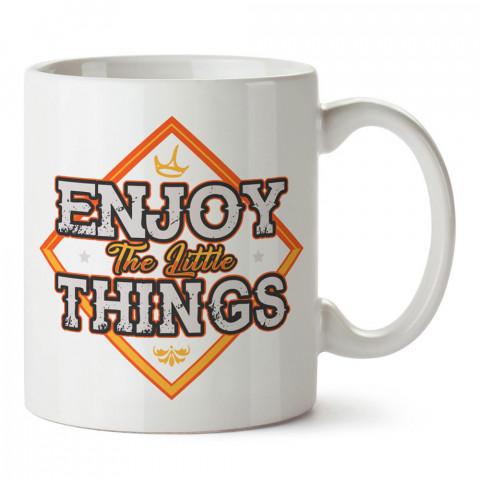 Küçük Şeylerden Zevk Al yazılı tasarım baskılı porselen kupa bardak modelleri (mug bardak). Yazılı desenli hediyelik ürünler. Kahve kupası.