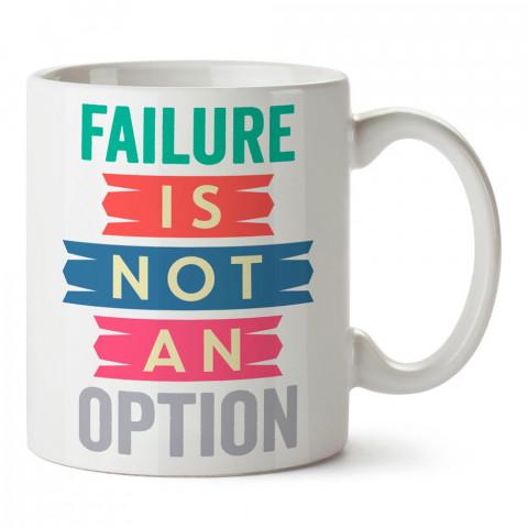 Başarısızlık Bir Seçenek Değildir yazılı tasarım baskılı porselen kupa bardak modelleri (mug bardak). Yazılı desenli hediyelik ürünler. Kahve kupası.
