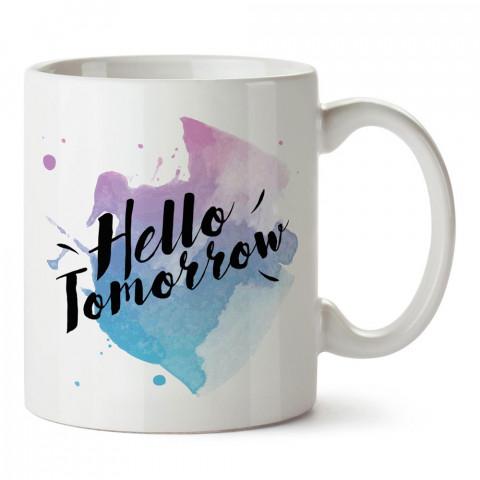 Merhaba Yarın yazılı tasarım baskılı porselen kupa bardak modelleri (mug bardak). Yazılı desenli hediyelik ürünler. Kahve kupası.
