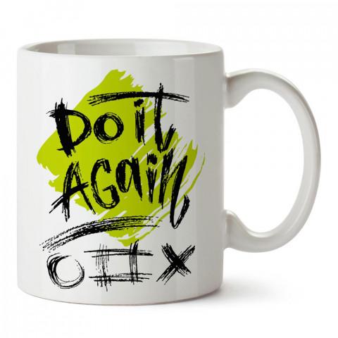 Tekrar Yap Do It Again yazılı tasarım baskılı porselen kupa bardak modelleri (mug bardak). Yazılı desenli hediyelik ürünler. Kahve kupası.