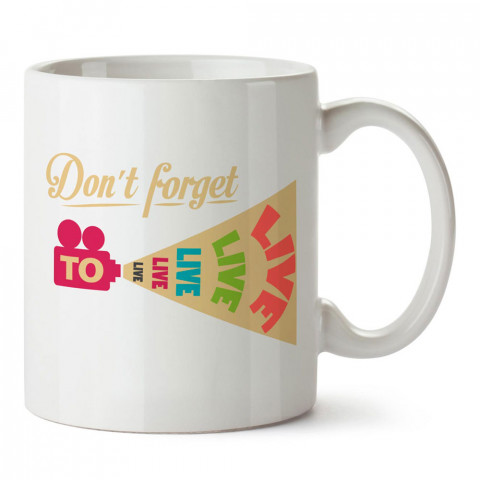 Don't Forget To Live yazılı tasarım baskılı porselen kupa bardak modelleri (mug bardak). Yazılı desenli hediyelik ürünler. Kahve kupası.