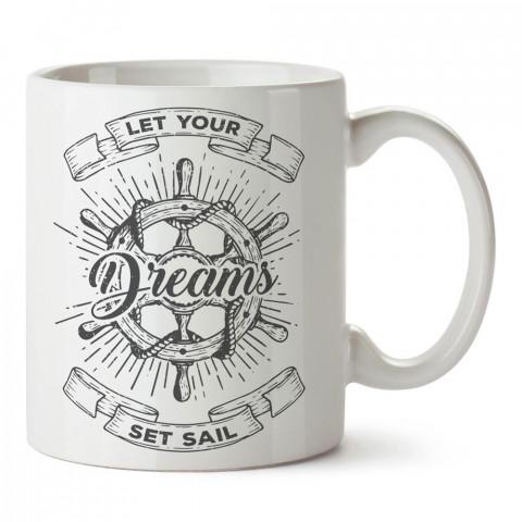 Hayallerin Yelken Açsın tasarım baskılı porselen kupa bardak modelleri (mug bardak). Denizcilere, yelkencilere ve deniz sevenlere hediye. Kahve kupası.
