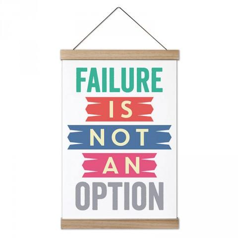 Başarısızlık Bir Seçenek Değildir Yazılı dekoratif ahşap çerçeveli kanvas poster. Yazı ve anlamlı sözler içeren tasarımlı en güzel hediye kanvas posterler.