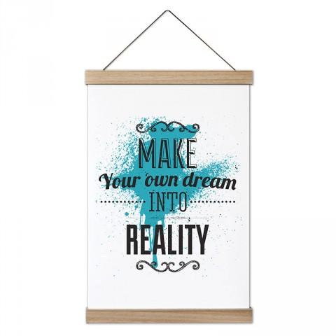 Hayalini Gerçeğe Dönüştür Yazılı dekoratif ahşap çerçeveli kanvas poster tablo modelleri. Yazı ve anlamlı sözler içeren tasarımlı en güzel hediye modern kanvas posterler.