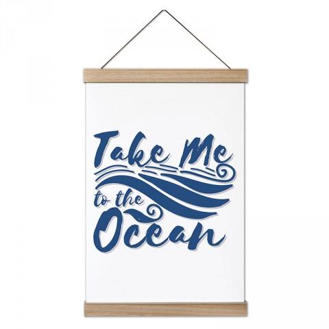 Beni Okyanusa Götür tasarım ahşap çerçeveli kanvas poster tablo modelleri. Deniz severlere ve denizcilere en güzel hediye modern kanvas poster duvar tabloları.