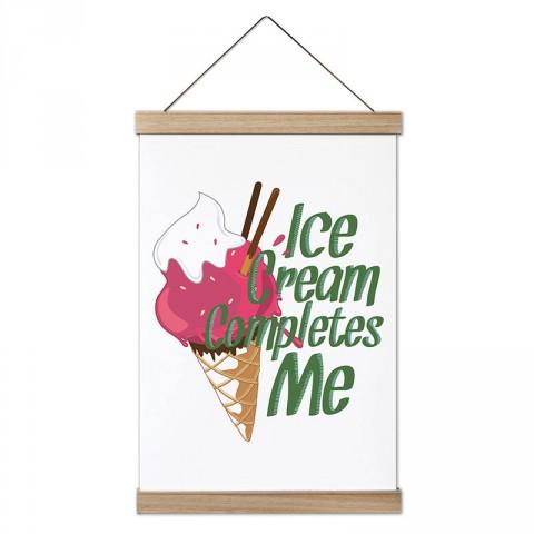 Dondurma Beni Tamamlar tasarım ahşap çerçeveli kanvas posterler. Aşçılara, farklı yemek ve yiyecek meraklılarına en güzel hediye kanvas poster duvar tabloları.