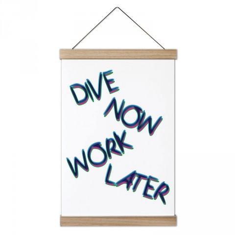 Şimdi Dal Sonra Çalış tasarım dekoratif ahşap çerçeveli kanvas poster. Dalgıçlara, dalış ve scuba diving severlere en güzel hediye modern kanvas poster duvar tabloları.