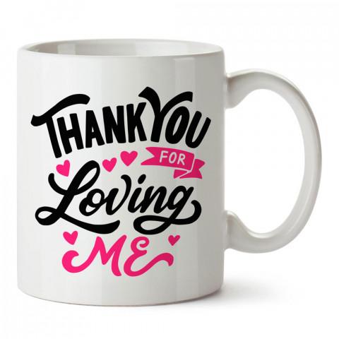 Beni Sevdiğin İçin Teşekkür Ederim tasarım baskılı kupa bardak (mug). Sevgiliye hediye aşk içerikli kupa bardaklar. Sevgiliye en güzel hediye kupa. Sevgiliye kupa.