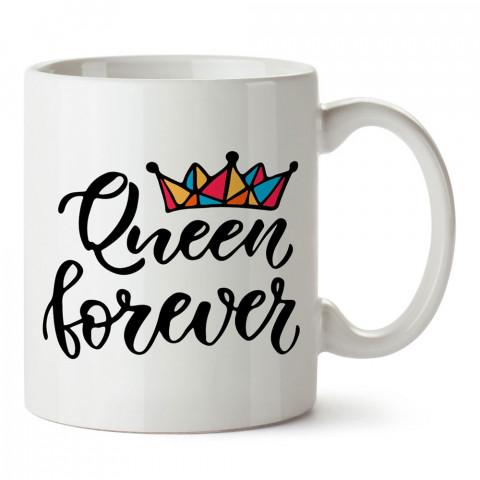 Sonsuza Kadar Kraliçe tasarım baskılı kupa bardak modelleri (mug bardak). Doğum günü için annelere hediyeler. Anneler günü hediye fikirleri. Doğum günü kupası.