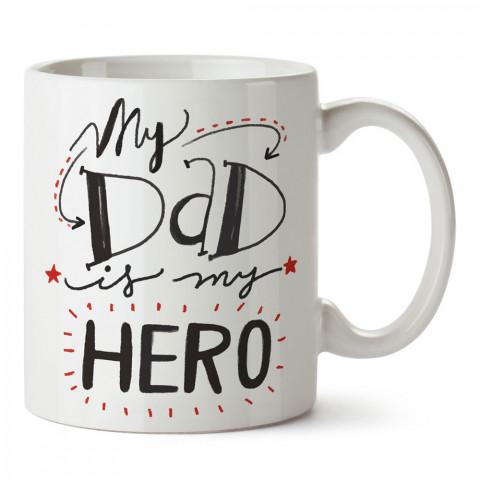 Babam Benim Kahramanım tasarım baskılı kupa bardak (mug). En güzel Babalar Günü hediyesi porselen kupa bardak. Babaya en güzel hediye kupa. Babalara hediyelik kupa.